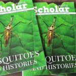 A Preview of the latest issue of ne Scholar Magazine – Mosquitoes And Histories